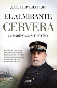 """Almirante Cervera, El """"Un marino ante la historia"""""""