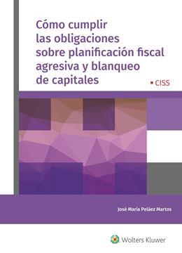 Cómo cumplir las obligaciones sobre planificación fiscal agresiva y blanqueo de capitales, 2021