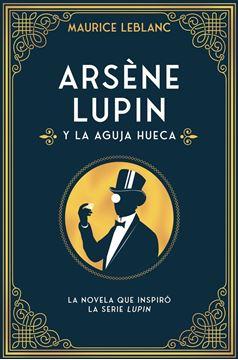 """Arsène Lupin y la aguja hueca """"Nueva edición con motivo de la exitosa serie de Netflix"""""""