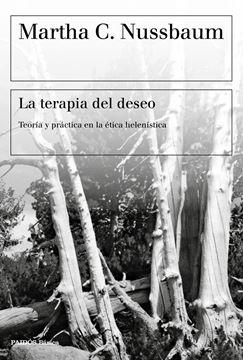 """La terapia del deseo """"Teoría y práctica en la ética helenística"""""""