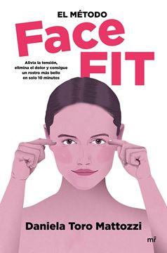 """El método Face Fit """"Alivia la tensión, elimina el dolor y consigue un rostro más bello en so"""""""
