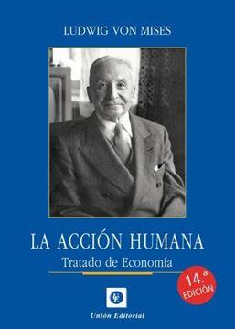 """La Acción humana. Tratado de economía, 2021 """"14 edición"""""""