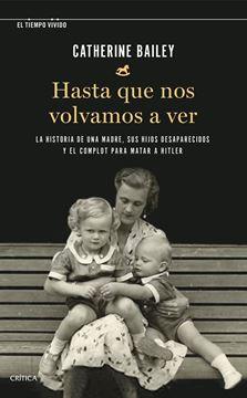 """Hasta que nos volvamos a ver, 2021 """"La historia de una madre, sus hijos desaparecidos y el complot para mata"""""""