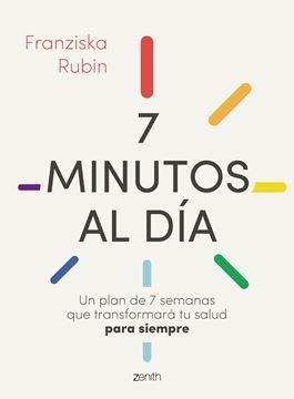 """7 minutos al día """"Un plan de 7 semanas que transformará tu salud para siempre"""""""