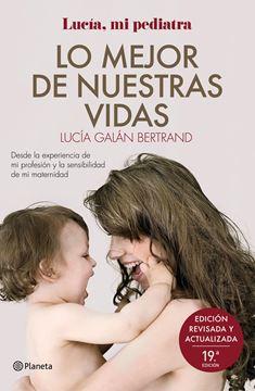 """Lo mejor de nuestras vidas """"Desde la experiencia de mi profesión y la sensibilidad de mi maternidad"""""""