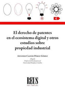 Derecho de patentes en el ecosistema digital y otros estudios sobre propiedad industrial, El, 2021