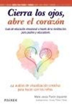 """Cierra los ojos, abre el corazón """"Guía de educación emocional a través de la meditación"""""""