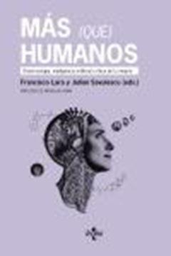 """Más (que) humanos """"Biotecnología, inteligencia artificial y ética de la mejora"""""""