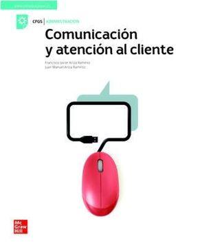 Comunicacion y atencion al cliente. Grado superior, 2021