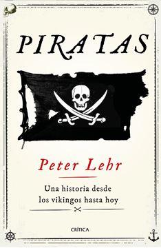 """Piratas """"Una historia desde los vikingos hasta hoy"""""""