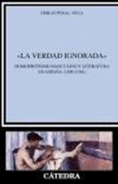 """Verdad ignorada, La """"Homoerotismo masculino y literatura en España (1890-1936)"""""""