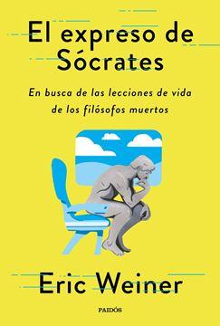 """Expreso de Sócrates, El """"En busca de las lecciones de vida de los grandes filósofos"""""""
