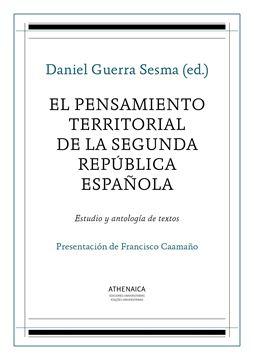 """El pensamiento territorial de la Segunda República española """"Estudio y antología de textos"""""""