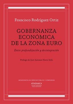 """Gobernanza económica de la zona euro """"Entre profundización y desintegración"""""""