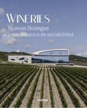 """WINERIES """"Nuevas Bodegas y sus espacios de sociabilidad"""""""