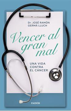 """Vencer al gran mal """"Una vida contra el cáncer"""""""