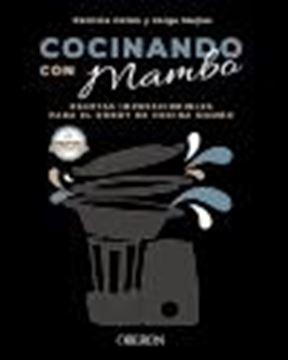 "Cocinando con Mambo ""Recetas imprescindibles para el robot de cocina Mambo"""