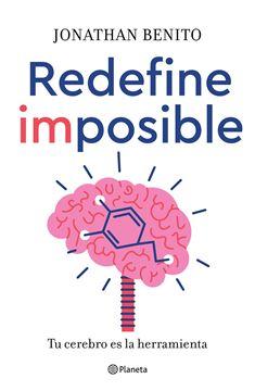 """Redefine imposible """"Tu cerebro es la herramienta"""""""