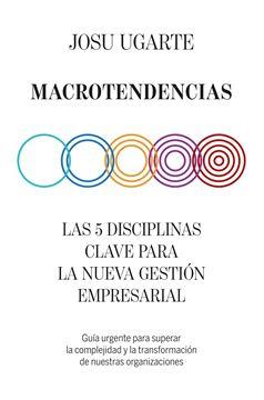 """Macrotendencias """"Las 5 disciplinas clave para la nueva gestión empresarial"""""""