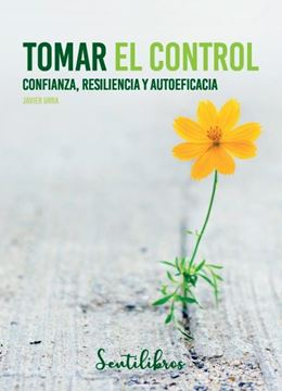 """Tomar el control """"Confianza, resiliencia y autoeficacia"""""""