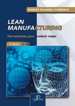 "Lean Manufacturing, 2ª ed. 2021 ""Herramientas para producir mejor"""