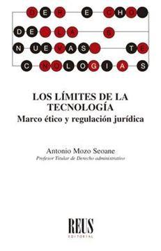 """Los límites de la tecnología """"Marco ético y regulación jurídica"""""""