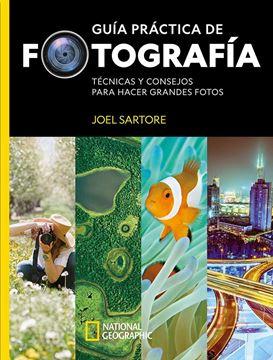 """Guía práctica de fotografía, 2021 """"Técnicas y consejos para hacer grandes fotos"""""""