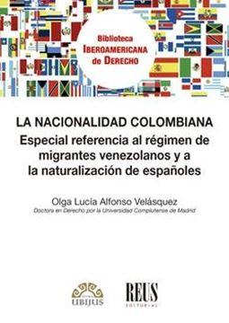 """Nacionalidad colombiana, La """"Especial referencia al régimen de migrantes venezolanos y a la naturaliz"""""""