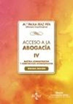 "Acceso a la abogacía-IV, 3ª ed, 2021 ""Tomo IV. Materia administrativa y contencioso administrativa"""