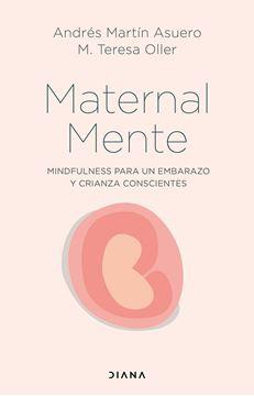 """MaternalMente """"Mindfulness para un embarazo y crianza conscientes"""""""