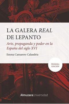 """Galera Real de Lepanto, La """"arte propaganda y poder en la España del siglo XVI"""""""
