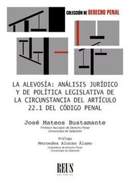 """La alevosía """"Análisis jurídico y de política legislativa de la circunstancia del artí"""""""
